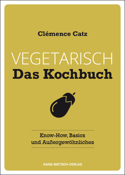 Clémence Catz: Vegetarisch - Das Kochbuch
