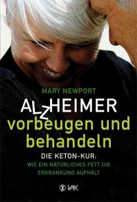Mary Newport: Alzheimer vorbeugen und behandeln
