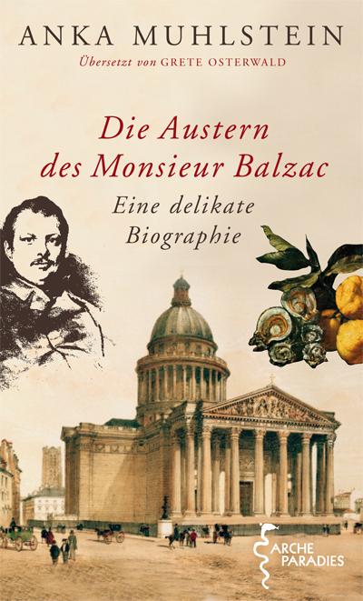 Anka Muhlstein: Die Austern des Monsieur Balzac