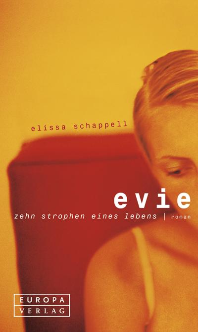Elissa Schappell: Evie, zehn Strophen eines Lebens