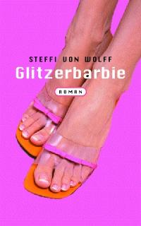 Steffi von Wolff: Glitzerbarbie