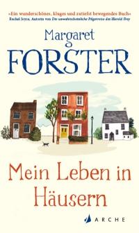 Margeret Forster: Mein Leben in Häusern