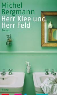 MIchel Bergmann: Herr Klee und Herr Feld