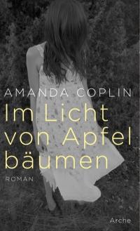 Amanda Coplin: Im Licht Apfelbäumen