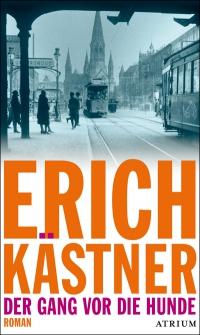 Erich Kästner: Der Gang vor die Hunde