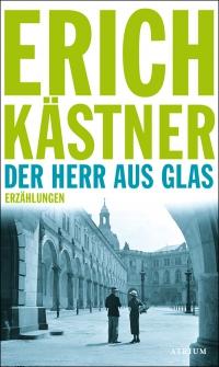 Erich Käster: Der Herr aus Glas