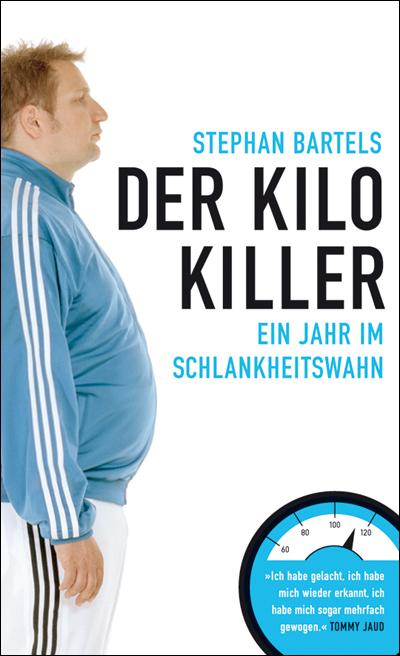 Stephan Bartels: Der Kilo-Killer