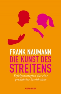 Frank Naumann: Die Kunst des Streitens