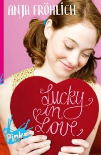 Anja Fröhlich: Lucky in Love