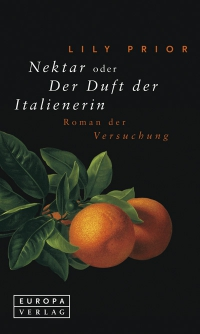 Lily Prior: Nektar oder der Duft der Italienerin
