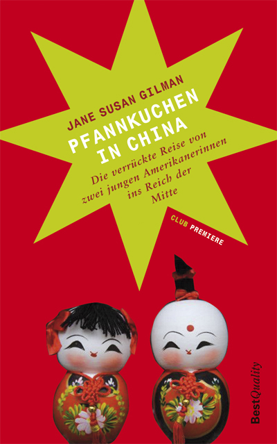 Jane Susan Gilman: Pfannkuchen in China