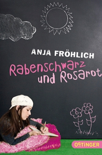 Anja Fröhlich: Rabenschwarz und Rosarot