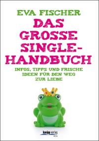 Eva Fischer: Das grosse Single-Handbuch