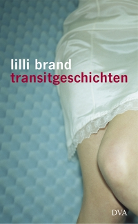 Lilli Brand: Transitgeschichten