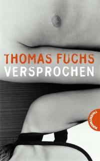 Thomas Fuchs: Versprochen