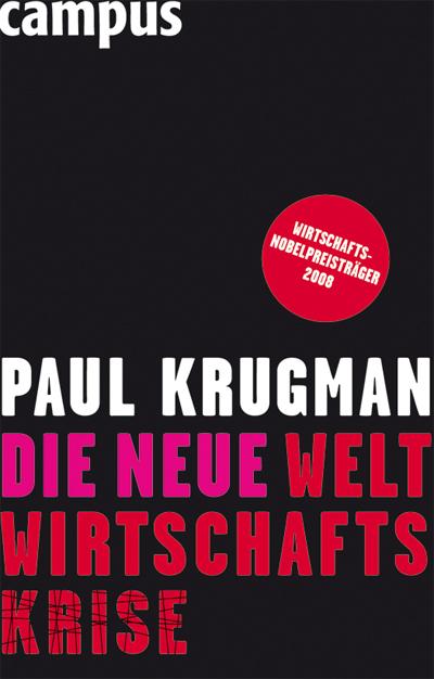 Paul Krugman: Die Neue Weltwirtschaftskrise