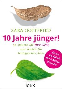 Sara Gottfried: 10 Jahre jünger!