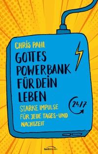Chris Pahl Gottes Powerbank fuer dein Leben