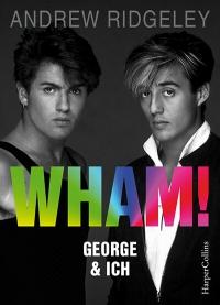 Andrew Ridgley Wham George und ich